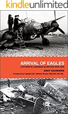 Arrival of Eagles: Luftwaffe Landings in Britain 1939–1945