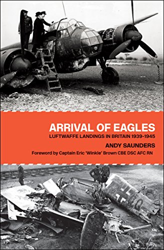 Arrival of Eagles: Luftwaffe Landings in Britain ()