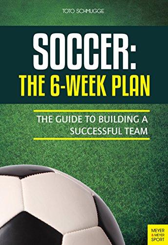 Football Soccer Coaching (Soccer: The 6 Week Plan)