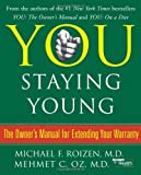 You: Staying Young, Michael F. Roizen and Mehmet C. Oz, 0743292561