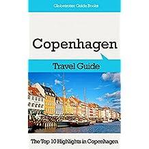 Copenhagen Travel Guide: The Top 10 Highlights in Copenhagen (Globetrotter Guide Books)