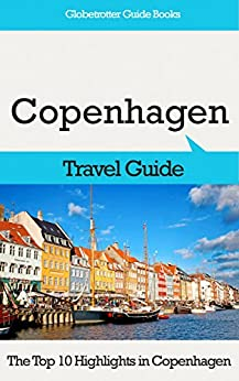 Copenhagen Travel Guide: The Top 10 Highlights in Copenhagen (Globetrotter Guide Books) by [Cook, Marc]