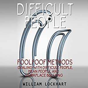 Difficult People: Foolpoof Methods Audiobook
