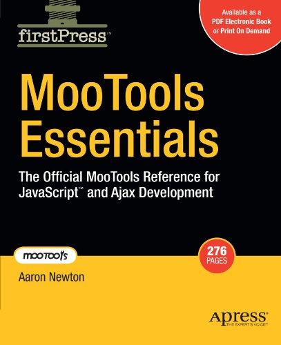 MooTools Essentials: The Official MooTools Reference for JavaScript and Ajax Development (Firstpress) by Brand: Apress