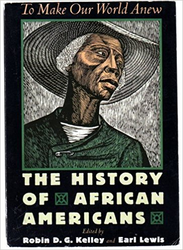 To Make Our World Anew: The History of African Americans