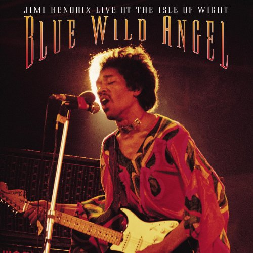 Blue Wild Angel: Jimi Hendrix ...