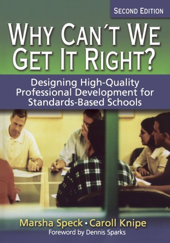 Why Can′t We Get It Right?: Designing High-Quality Professional Development for Standards-Based Schools