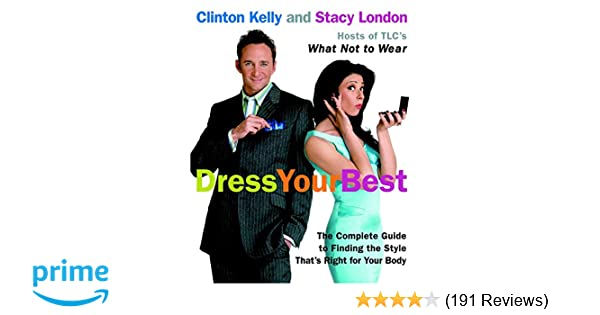 Dress Your Best: The Complete Guide to Finding the Style
