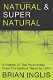 img - for Natural and Supernatural: A History of the Paranormal from the Earliest Times to 1914 book / textbook / text book