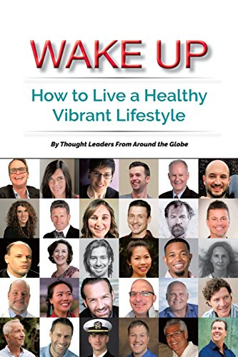 Wake Up: How to Live a Healthy Vibrant Lifestyle