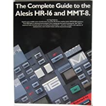 The Complete Guide to the Alesis Hr-16 and Mmt-8 by Craig Anderton (1989-12-01)
