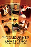 Preparing for the Journey Through Adolescence, Indira Gilbert, 1479704792