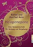 Ho'oponopono - Eine Herzenstechnik für Heilung und Vergebung