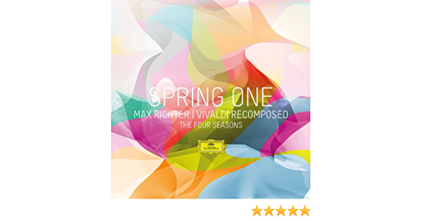 Spring One Vivaldi Recomposed The Four Seasons By Max Richter Daniel Hope Konzerthaus Kammerorchester Berlin André De Ridder On Amazon Music