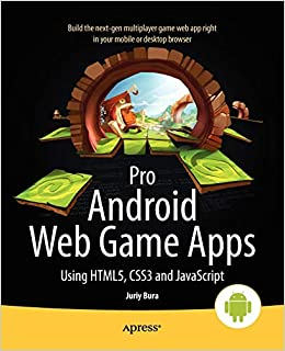 Pro Android Web Game Apps: Using HTML5, CSS3 and JavaScript: Juriy