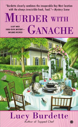 Murder With Ganache (Key West Food Critic Book 4)