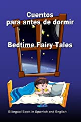 Cuentos para antes de dormir. Bedtime Fairy Tales. Bilingual Book in Spanish and English: Bilingue: inglés - español libro para niños. Dual Language Book for Kids (Spanish Edition) Paperback