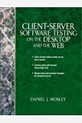 Client Server Software Testing on the Desktop and the Web by Daniel J. Mosley (1999-08-16) Hardcover