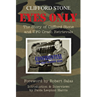 Eyes Only - The Story of Clifford Stone and UFO Crash Retrievals