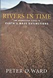 img - for [Rivers in Time: The Search for Clues to Earth's Mass Extinctions] (By: Peter Douglas Ward) [published: December, 2014] book / textbook / text book