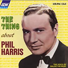 """""""The Thing"""" About Phil Harris (1931-1950)"""