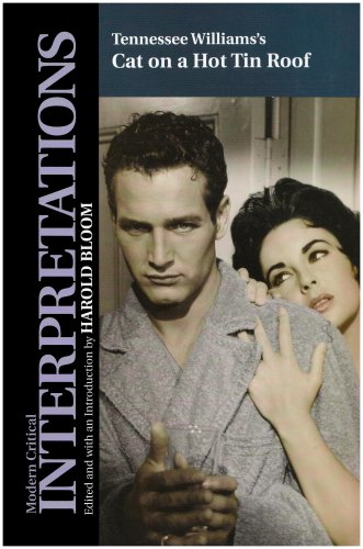 Tennessee Williams's Cat on a Hot Tin Roof (Bloom's Modern Critical Interpretations)