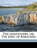 The Gondoliers, or, the King of Baratari, Arthur Sullivan, 1149380098