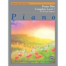 Alfred's Basic Piano Course: Praise Hits Complete Level 1A & 1B: For the Later Beginner (Piano) (Alfred's Basic Piano Library)