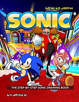 how to draw sonic the step by step sonic drawing book kindle