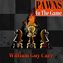 Pawns in the Game: FBI Edition Audiobook by William Guy Carr Narrated by Andrew Heyl