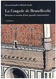 La coupole de Brunelleschi. Histoire et avenir d'une grande construction par Michèle Fanelli