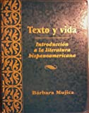 Texto y Vida Vols. 1 & 2 : Introduction a la Literatura Hispano Ameraicana, Mujica, 0030752574