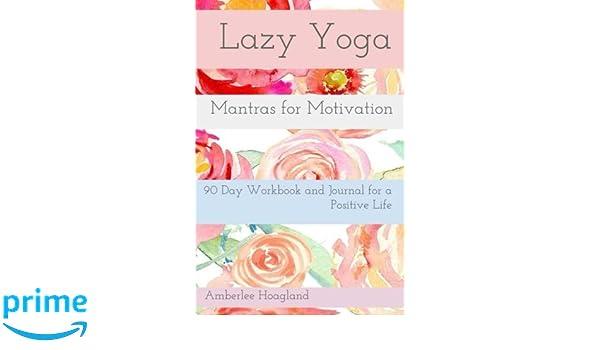 Lazy Yoga: Mantras For Motivation (Volume 1): Amberlee ...