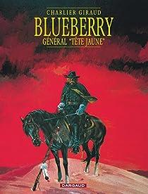 Blueberry, tome 10 : Général Tête Jaune par Charlier