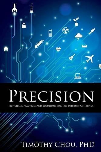 Precision: Principles, Practices and Solutions for the Internet of Things pdf