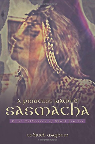 A PRINCESS NAMED SASMACHA