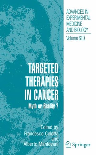 Targeted Therapies in Cancer:: Myth or Reality? (Advances in Experimental Medicine and Biology)