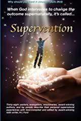 Supervention: When God Intervenes to Change The Outcome Supernaturally It?s Called Supervention Paperback