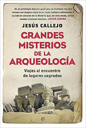 Grandes misterios de la arqueología (Historia): Amazon.es: Callejo Cabo, Jesús: Libros