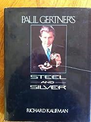 Paul Gertners Steel & Silver
