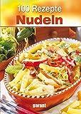 100 Rezepte - Nudeln