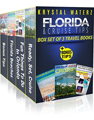 KRYSTAL WATERZ  FLORIDA TRAVEL & CRUISE TIPS: Box Set Of Three Travel Books + Bonus Travel Tips