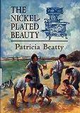 The Nickel-Plated Beauty, Patricia Beatty, 0688123600