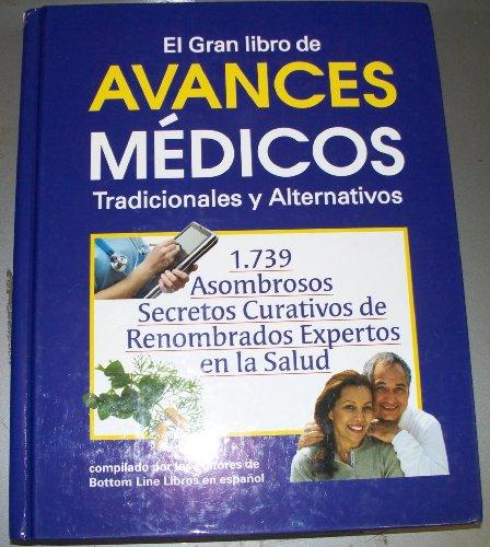 Avances Medicos Tradicionales Y Alternativos : 1,739 Asombrosos Secretos Curativos De Renombrados Expertos en la Salud