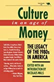 Culture in an Age of Money, , 0929587715