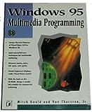 Windows 95 Multimedia Programming, Mitch Gould and Van Thurston, 1558514139