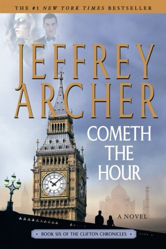Book cover from Cometh the Hour: Book Six Of the Clifton Chronicles by Jeffrey Archer