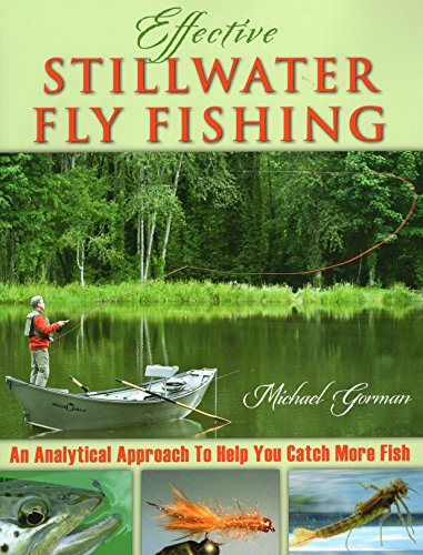 - Effective Stillwater Fly Fishing: An Analytical Approach to Help You Catch More Fish