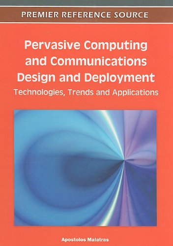[PDF] Pervasive Computing and Communications Design and Deployment: Technologies, Trends and Applications Free Download | Publisher : Information Science Reference | Category : Computers & Internet | ISBN 10 : 1609606116 | ISBN 13 : 9781609606114
