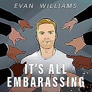 It's All Embarrassing [Expli